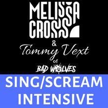 Load image into Gallery viewer, SING/SCREAM Tommy Vext with Melissa Cross (RECORDING ONLY, Online Class & Workshop)