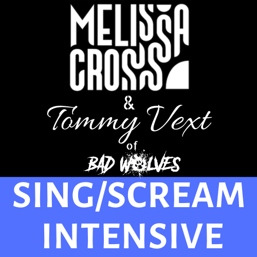 SING/SCREAM Tommy Vext with Melissa Cross (RECORDING ONLY, Online Class & Workshop)