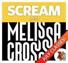 Load image into Gallery viewer, SCREAM with Melissa Cross (Live, Online Class & Workshop: July 28-30)
