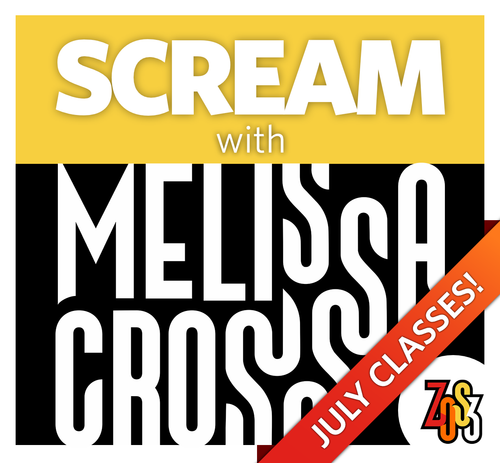 SCREAM with Melissa Cross (Live, Online Class & Workshop: July 28-30)