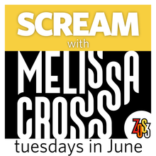 Load image into Gallery viewer, SCREAM with Melissa Cross (Live, online course over 3 Tuesdays in June)