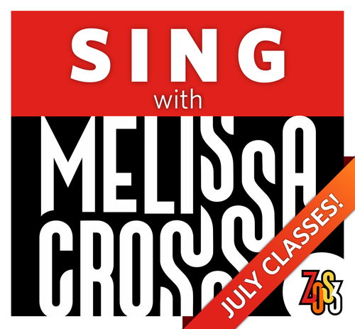 SING with Melissa Cross (Live, Online Class & Workshop: July 21-23)