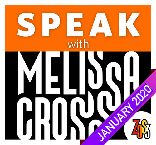 SPEAK with Melissa Cross (RECORDINGS ONLY, Online Class & Workshop, JAN 2020)