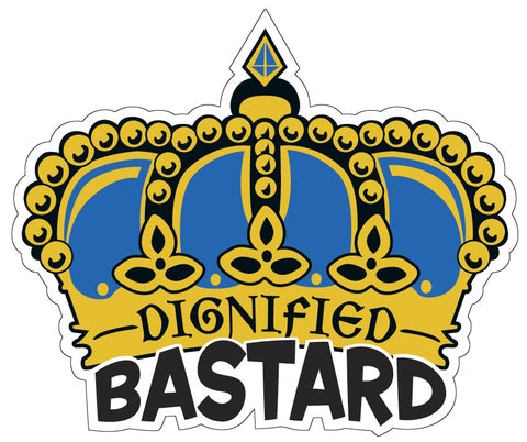 Dignified Bastard Crown Sticker
