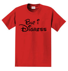 BUT I DIGRESS RED MENS 2 SIDED SHIRT