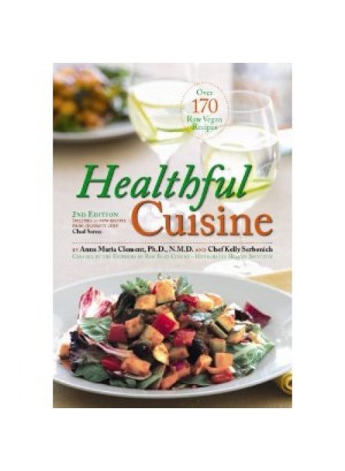 Healthful Cuisine book By (authors)  Anna Maria Clement and Kelly Serbonich