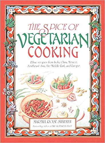 The Spice of Vegetarian Cooking book by:  Martha Rose Shulman