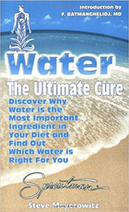 Water, The Ultimate Cure book by:  Steve Meyerowitz