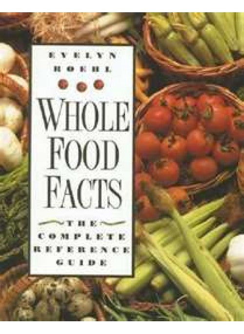 Whole Food Facts book by:  Evelyn Roehl