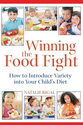 Winning The Food Fight book by:  Natalie Rigal