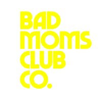 Bad Moms Club Co.