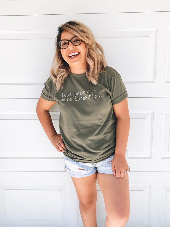 less perfection, more connection. Tee in Green