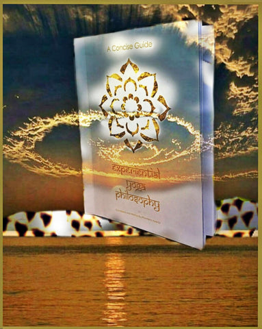 A Concise Guide - Experiential Yoga Philosophy - Hard Copy