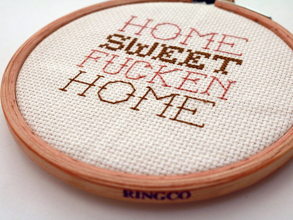 Home sweet fucken home DIY cross stitch kit.