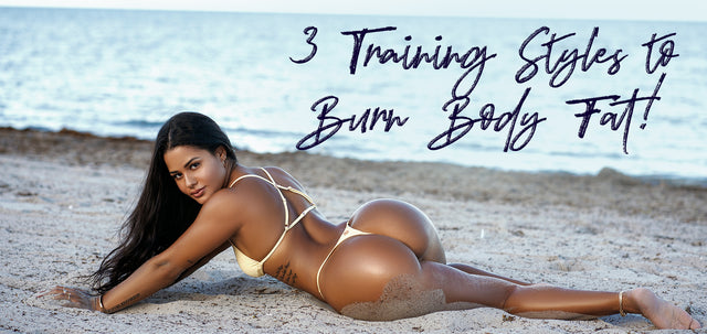 3 Training Styles to Burn Body Fat!
