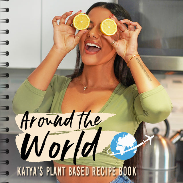 Katya's Plant-Based Recipe Book: Around the World!