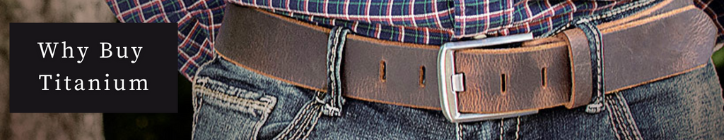 Why Buy a Belt with a Titanium Buckle?