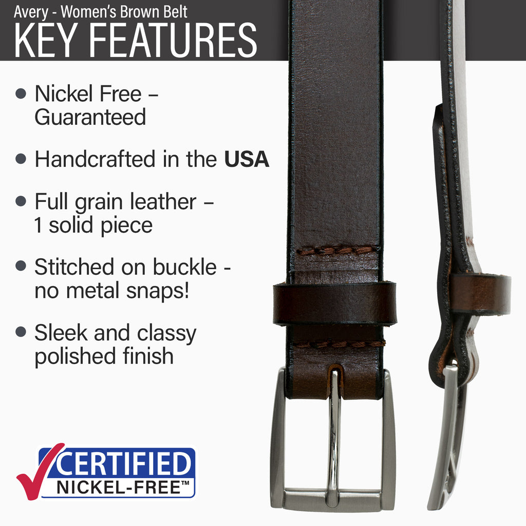 Key features of Avery Women's Nickel Free Brown Leather Belt | Hypoallergenic buckle, made in the USA stitched on nickel-free buckle, full grain leather, polished finish