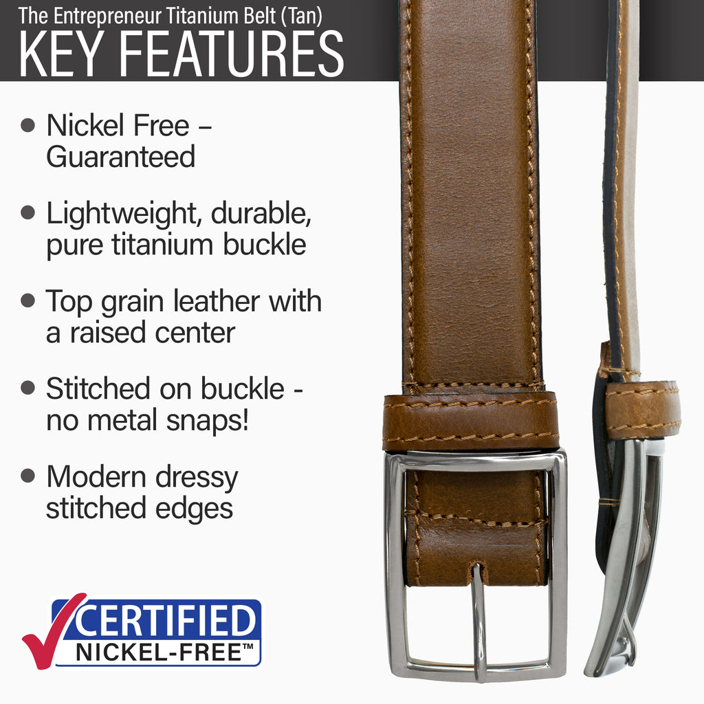 Key features of Entrepreneur Titanium Nickel Free Brown Leather Belt | Hypoallergenic pure titanium buckle, stitched on nickel-free buckle, top grain tan leather, stitched edges