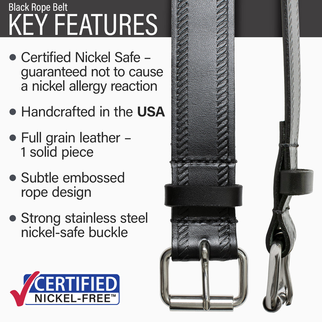 Key features of Rope Nickel Free Black Leather Belt | Strong hypoallergenic stainless steel buckle, handmade in the USA, Certified Nickel Safe, stitched on nickel-free buckle, full grain leather, subtle embossed rope design