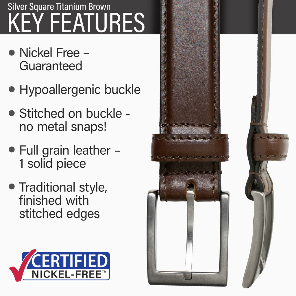 Key features of Silver Square Titanium Nickel Free Brown Leather Belt | Hypoallergenic titanium buckle, stitched on nickel-free buckle, full grain leather, traditional style