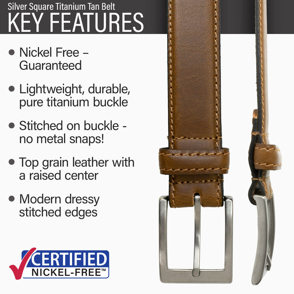 Key features of Silver Square Titanium Nickel Free Tan Leather Belt | Hypoallergenic pure titanium buckle, stitched on nickel-free buckle, top grain leather, stitched edges