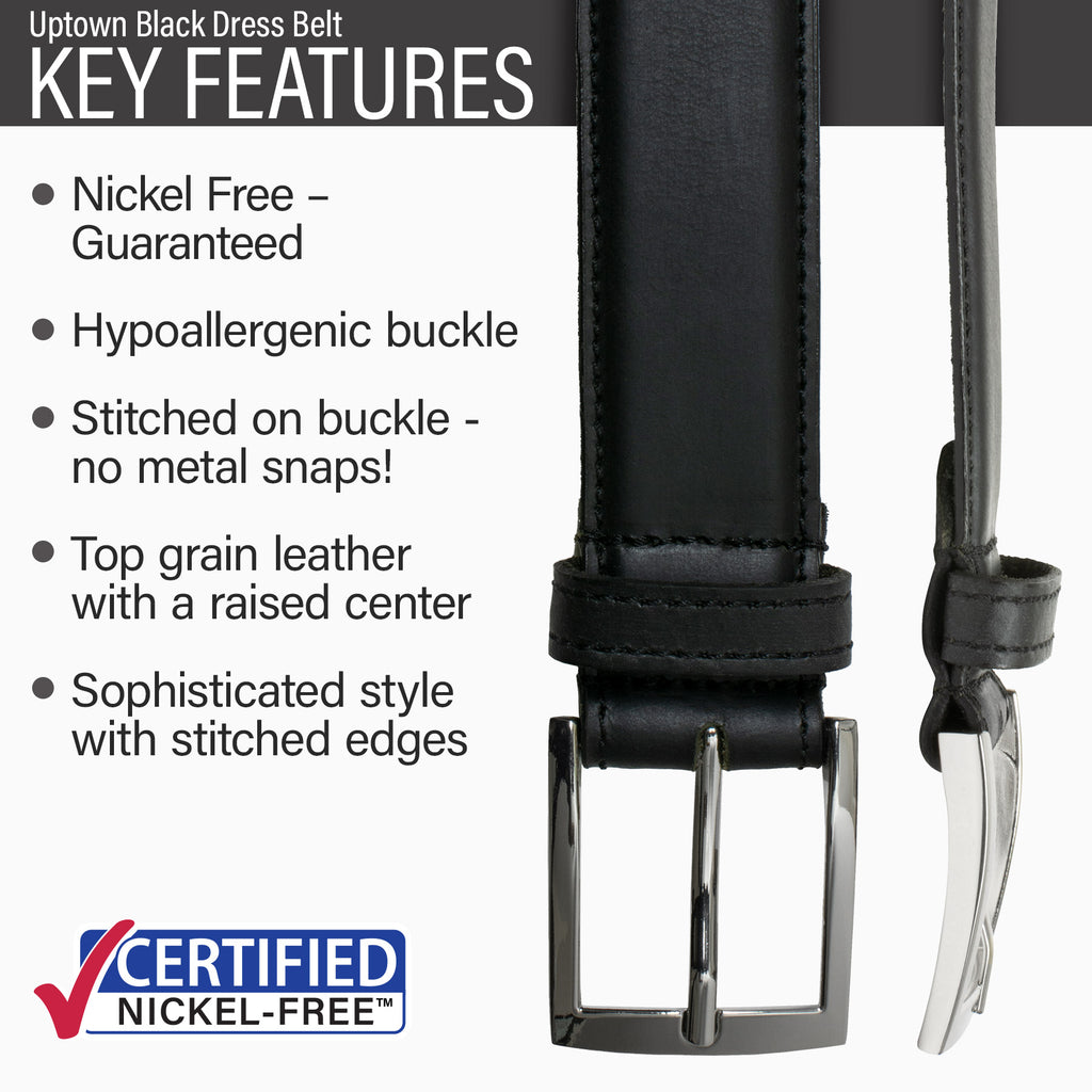 Key features of Uptown Nickel Free Black Leather Belt | Hypoallergenic buckle, stitched on nickel-free buckle, top grain leather, sophisticated style, stitched edges, dress belt