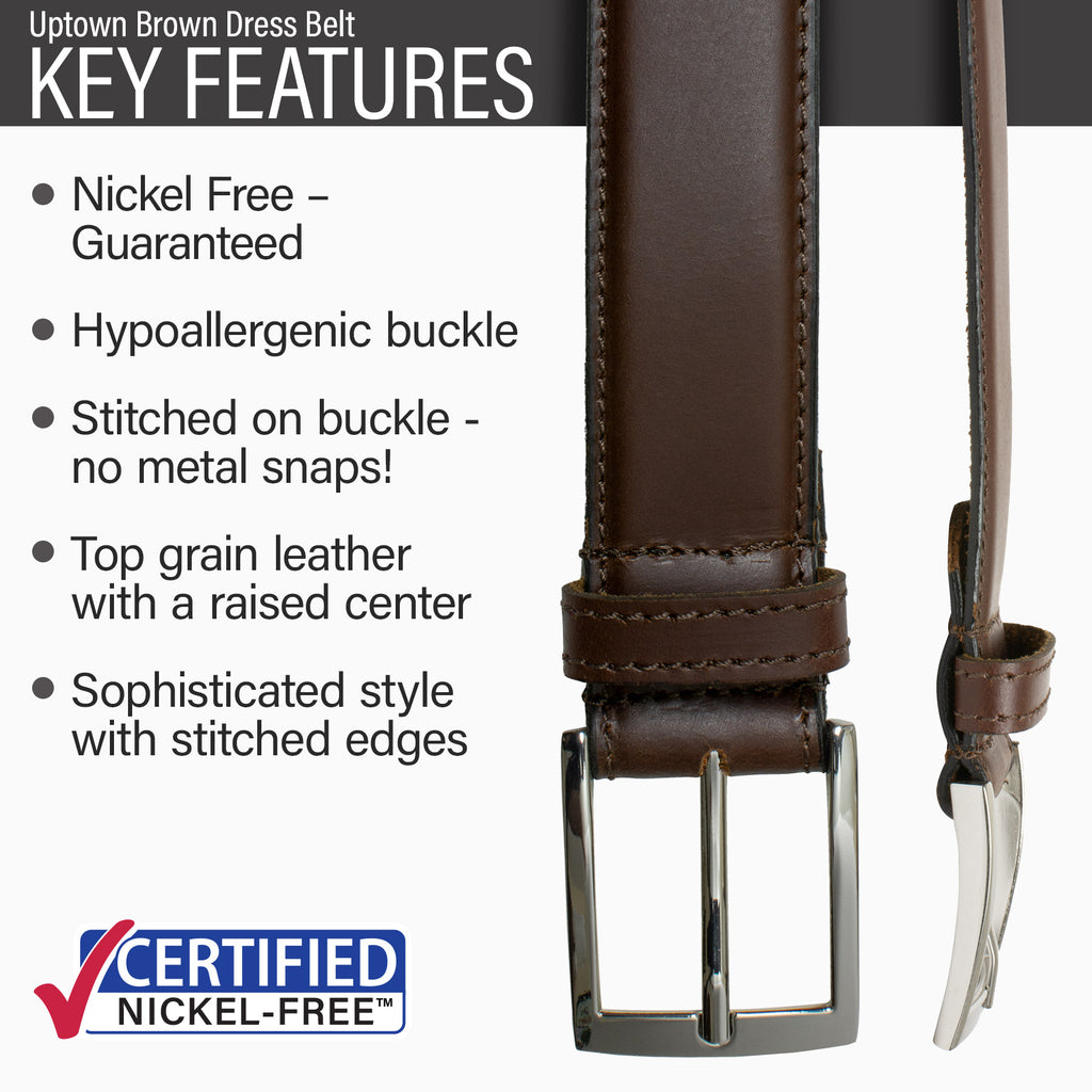 Key features of Uptown Nickel Free Brown Leather Belt | Hypoallergenic buckle, stitched on nickel-free buckle, top grain leather, sophisticated style, stitched edges, dress belt