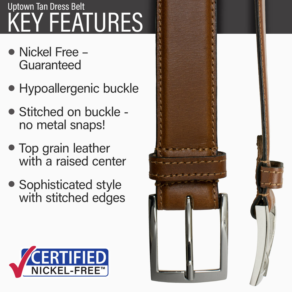 Key features of Uptown Nickel Free Tan Leather Belt | Hypoallergenic buckle, stitched on nickel-free buckle, top grain leather, sophisticated style, stitched edges, dress belt