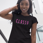 Classy + Hood T-Shirt by Necie Taylor