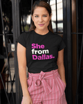 She From Dallas T-Shirt