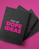 Full of Dope Ideas Black Journal