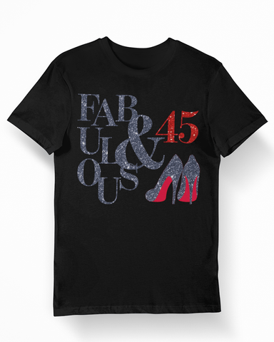 Fabulous and 45 Birthday T-Shirt