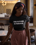 The Future is Female T-Shirt