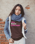 She From Chicago Women's Sweatshirt
