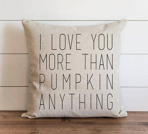 I Love You More Than Pumpkin Anything Pillow Cover