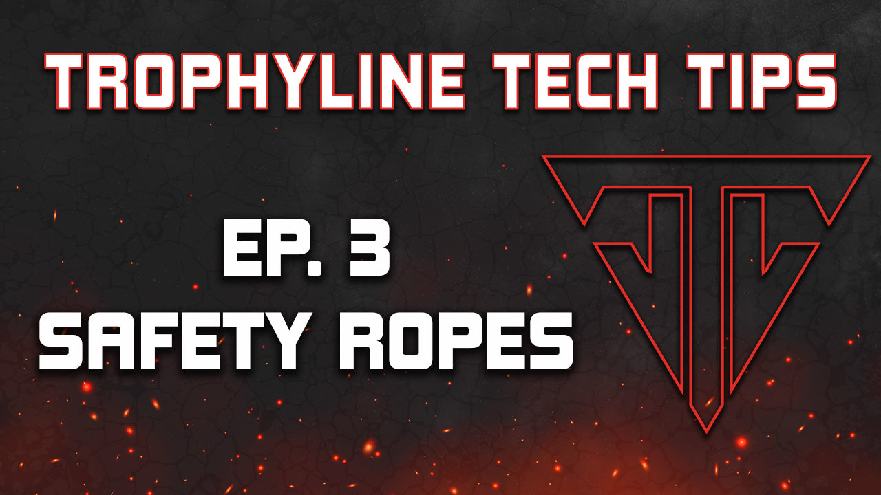 Safety Ropes | Trophyline Tech Tips | Ep. 3