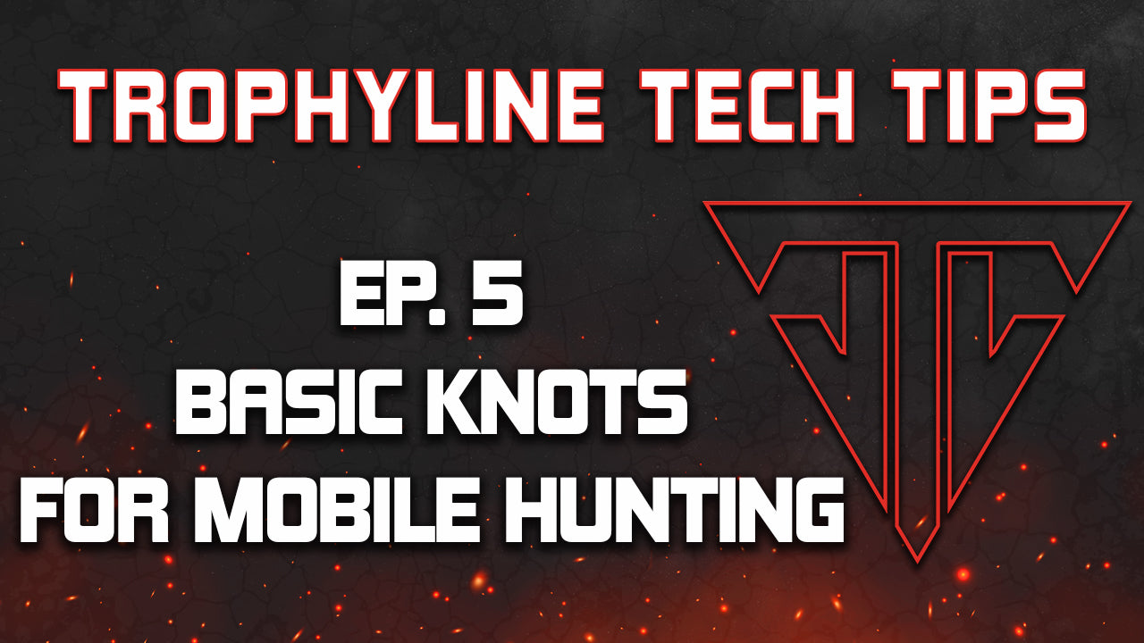 Basic Knots For Mobile Hunting | Trophyline Tech Tips | Ep. 5