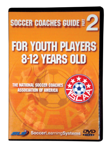 NSCAA Soccer Coaches Guide For Youth Players 8-12 Year Olds