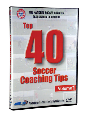 NSCAA Top 40 Soccer Coaching Tips Volume 1
