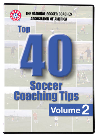 NSCAA Top 40 Soccer Coaching Tips Volume 2