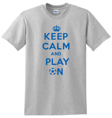Keep Calm and Play On Soccer T-shirt