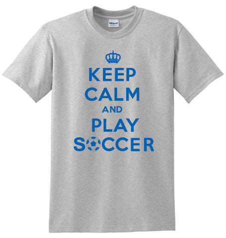 Keep Calm and Play Soccer T-shirt