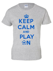 Keep Calm and Play On Ladies Soccer T-shirt
