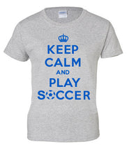 Keep Calm and Play Soccer Ladies T-shirt