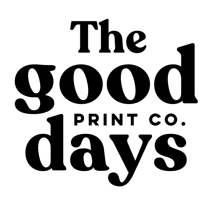 The Good Days Print Co.