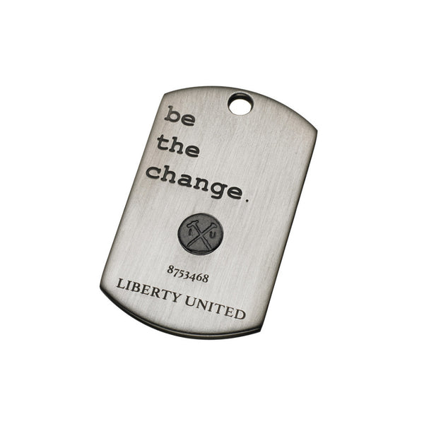 be the change. Dog Tag