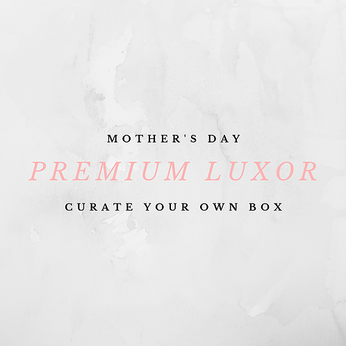 The PREMIUM LUXOR - Mother's Day