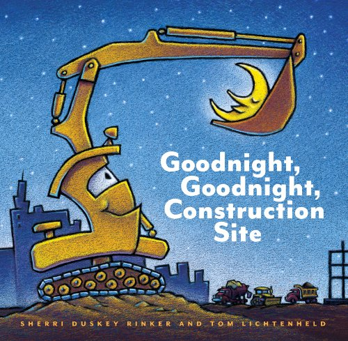 Best Books for Babies & Toddlers: Goodnight, Goodnight Construction Site by Sherri Duskey Rinker