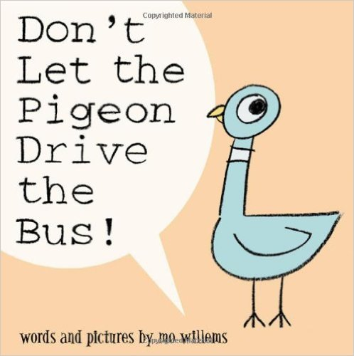Best Books for Babies & Toddlers: Don't Let the Pigeon Drive the Bus by Mo Willems